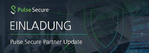 Einladung zum Pulse Secure Partner Update